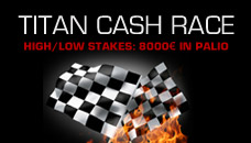 Titan Cash Race - 8000€ in palio